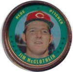 1971 Topps Topps Coins (Baseball) Card# 9 Jim McGlothlin of the Cincinnati Reds Ex Condition