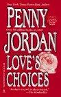 Love's Choices, Penny Jordan, 037383327X