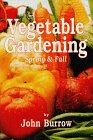 Vegetable Gardening, John Burrow, 0943629179