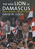 img - for The New Lion of Damascus: Bashar al-Asad and Modern Syria book / textbook / text book