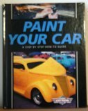 Image of Paint Your Car: A Step by Step How-To Guide (Complete Street Machine Library)