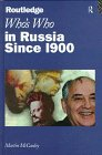 Who's Who in Russia since 1900, Martin McCauley, 0415138973