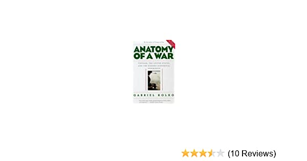 Anatomy of a War: Vietnam, the United States, and the Modern ...
