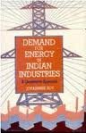Demand for Energy in Indian Industries : A Quantitative Approach, Roy, Joyashree, 8170351065