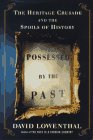 Possessed by the Past, Lowenthal, David, 0684827980