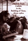 Mexican Brick Culture in the Building of Texas, 1800s-1980s, Howard Scott Cook, 089096792X
