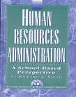 Human Resources Administration: A School-Based Perspective (Leadership & Management Series)