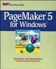 PageMaker 5 for Windows, Kim Baker and Sunny Baker, 0471589535