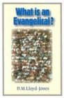 What Is an Evangelical?, D. Martyn Lloyd-Jones, 0851516262