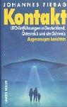 Kontakt: UFO-Entführungen in Deutschland, Österreich und der Schweiz. Augenzeugen berichten Gebundenes Buch – 1994 Johannes Fiebag Langen-Müller 378442502X 30431