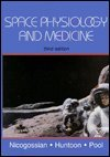 Space Physiology and Medicine, Nicogossian, Arnauld E. and Huntoon, Carolyn L., 0812115953