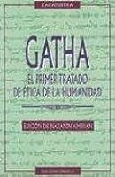 Gatha-El Primer Tratado De La ética De La