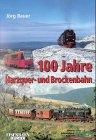 100 Jahre Harzquer- und Brockenbahn