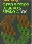 Curso Superior de Sintaxis Espanola, Gili Gaya, Samuel D., 8471533073