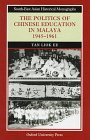 The Politics of Chinese Education in Malaya, 1945-1961, Ee, Tan L., 9835600139