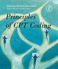 Principles of CPT Coding, American Medical Association, American Medical Association, 1579472338