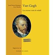 Van Gogh: Course vers le soleil (La)