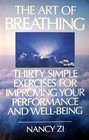 img - for The Art of Breathing: Thirty Simple Exercises for Improving Your Performance and Well-Being by Zi, Nancy (May 1, 1986) Paperback book / textbook / text book