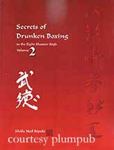 Secrets of Drunken Boxing in the Eight Shadow Style Volume 2
