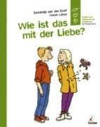 Wie ist das mit der Liebe? Gebundenes Buch – 2002 Sanderijn van der Doef Marian Latour Loewe 3785544324