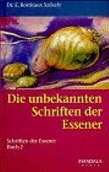 Die unbekannten Schriften der Essener. Die Schriften der Essener. Band 2.