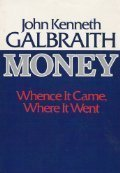 Money by John Kenneth Galbraith