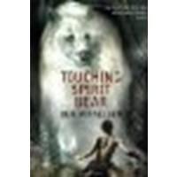 Touching Spirit Bear by Mikaelsen, Ben [HarperCollins,2002] (Paperback) [Paperback]