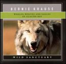 Whales, Wolves and Eagles of Glacier Bay by Bernie Krause