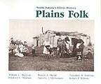 Plains Folk: North Dakota s Ethnic History (North Dakota Centennial Heritage Series)