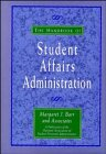 The Handbook of Student Affairs Administration (Sponsored by the National Association of Student Peronnel Administrators)