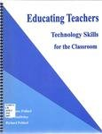 Educating Teachers : Technology Skills for the Classroom, Pollard, Constance and VanDehey, Todd, 097587232X