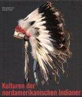 Kulturen der nordamerikanischen Indianer