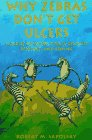 Why Zebras Dont Get Ulcers: A Guide to Stress, Stress-Related Diseases, and Coping