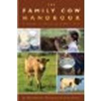 The Family Cow Handbook: A Guide to Keeping a Milk Cow by (Family Cow Handbook)