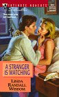 A Stranger Is Watching, Linda R. Wisdom, 037307879X