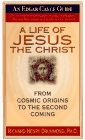 img - for Life of Jesus the Christ: From Cosmic Origins to the Second Coming (Edgar Cayce Guide) book / textbook / text book