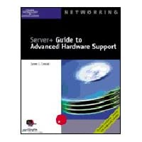 Server+ Guide to Advanced Hardware Support