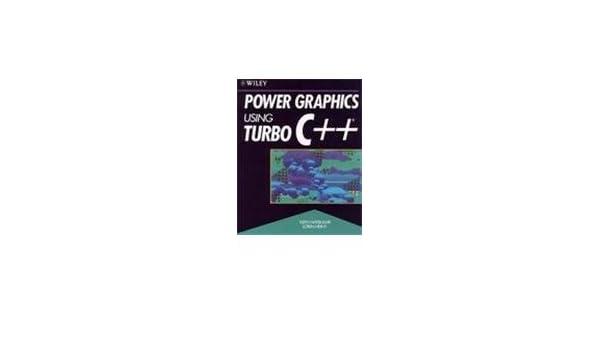 Power Graphics Using Turbo C++: Amazon.es: Keith Weiskamp, Loren Heiny: Libros en idiomas extranjeros