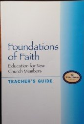 Foundations Of Faith (teacher's Guide) Education for New Church Members
