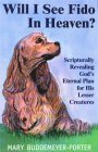 Will I See Fido in Heaven?, Mary Buddemeyer-Porter, 1560435534