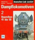 Dampflokomotiven Bd.2 Baureihen 41 Bis 59
