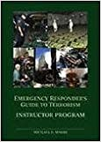 Book Emergency Responder's Guide to Terrorism : A Comprehensive Real-World Guide to Recognizing and Understanding Terrorist Weapons of Mass Destruction by Michael E. Marks (2002-05-04)