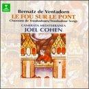 Bernatz de Ventadorn: Le Fou Sur Le Pont - Troubadour Songs