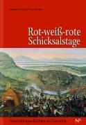 Rot-weiss-rote Schicksalstage: Entscheidungsschlachten um Österreich