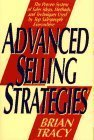 img - for Advanced Selling Strategies: The Proven System of Sales Ideas, Methods and Techniques Used by Top Salespeople Everywhere by Brian Tracy (1995-08-01) book / textbook / text book