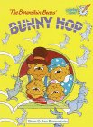 The Berenstain Bears Bunny Hop, Stan Berenstain and Jan Berenstain, 0679894748