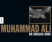Muhammad Ali: Die grossen Jahre