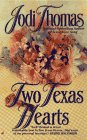Two Texas Hearts, Jodi Thomas, 0515120995