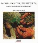 Drogen, Kräuter und Kulturen: Pflanzen und die Geschichte des Menschen