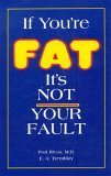 If You're Fat It's Not Your Fault, Paul Rivas and E. A. Tremblay, 0964767503